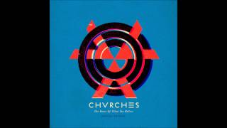 Chvrches - Broken Bones