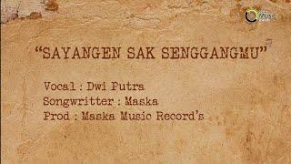 Download lagu Dwi Putra Sayangen Sak Senggangmu Mp3