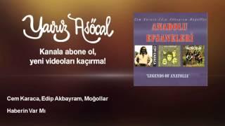 Cem Karaca, Edip Akbayram, Moğollar - Haberin Var Mı