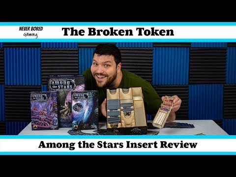 Never Bored Gaming - Broken Token Insert Review (Among the Stars)