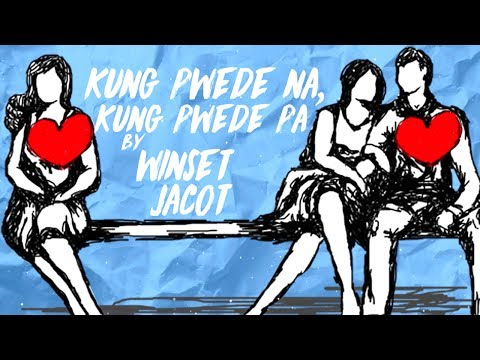 Winset Jacot – Kung Pwede Na, Kung Pwede Pa [Official Lyric Video]
