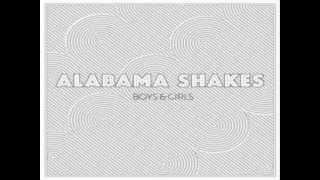 Alabama Shakes - Hold On (Lyrics)