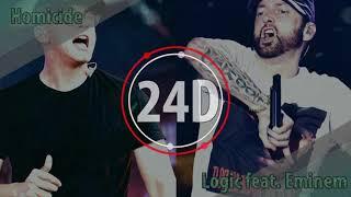 Logic   Homicide Feat. Eminem (24D AUDIO) 🎧