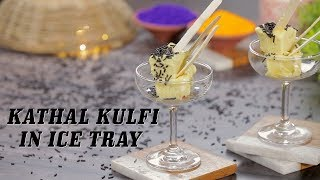 Kathal Kulfi In IceTray | Jackfruit Kulfi Recipe By Chef Ripu Daman Handa | Big Bazaar Cook Along Live