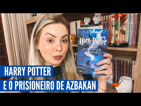Vlog de leitura: Harry Potter e o Prisioneiro de Azkaban, J.K. Rowling | Apego Literário