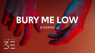 8 Graves   Bury Me Low (Lyrics)