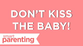 Don't Kiss the Baby! (Things to Remember When Visiting Newborns)