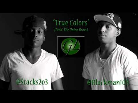 Blackman103 ft Stacks - True Colors [Prod. The Union Beats]