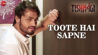 Toote Hai Sapne | Tishnagi | Qais Tanvee & Anushka