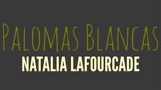 Palomas Blancas   LETRA - Natalia Lafourcade