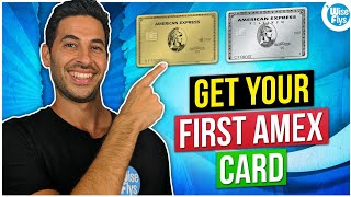 Amex Credit Cards: How To Get Approved For Your First Card