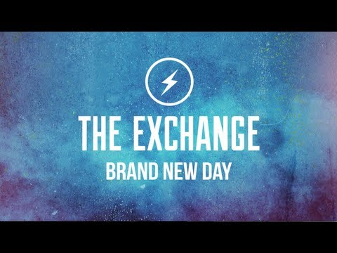 The Exchange - Brand New Day (Official Lyric Video)