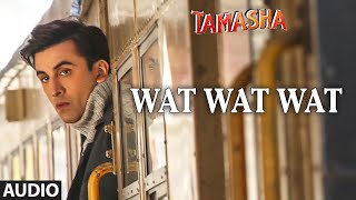 Wat Wat Wat - Audio Song - Tamasha