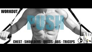 30 MINUTE TRX PUSH WORKOUT - CHEST, QUADS, SHOULDERS, TRICEPS, ABS by Fit Gent