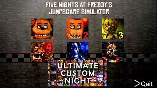 Ultimate Custom Night FNAF 1 2 3 4 5 6 All Jumpscares Simulator *FNAF 2018*