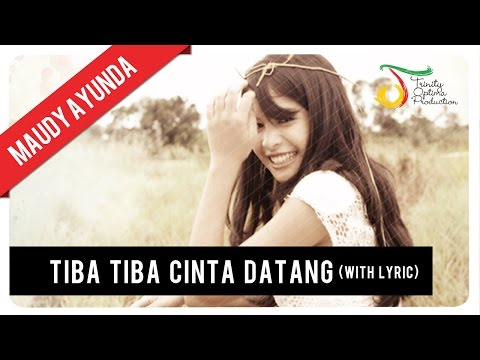 Maudy Ayunda - Tiba Tiba Cinta Datang (Lirik) | Official Video Klip - Trinity Optima Production