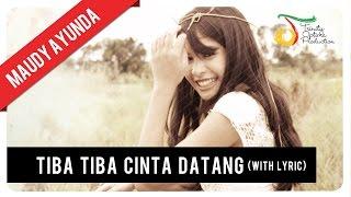 Maudy Ayunda - Tiba Tiba Cinta Datang (Lirik) | Official Video Klip