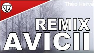 REMIX AVICII   THEO HERVE ( REMIX MUSIC FADE AWAY )