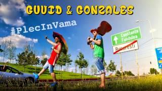 Guvid & Gonzales - Plec in Vama