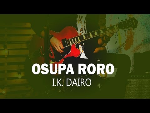 I.K. Dairo | Osupa Roro Official Song (Audio) | Naija Music