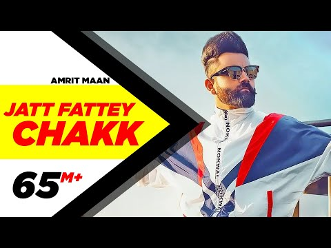 Amrit Maan | Jatt Fattey Chakk (Official Video) | Desi Crew | Latest Punjabi Songs 2019