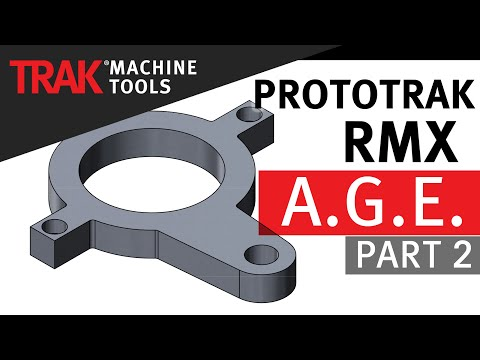 A.G.E. [Part 2] | ProtoTRAK RMX CNC | Advanced Mill Programming