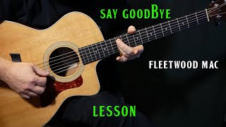 "how to play ""Say Goodbye"" on guitar by Fleetwood Mac ""live version"" 
