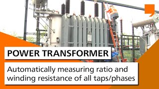 Power Transformer Testing - Automatically measuring ratio and winding resistance of all taps/phases