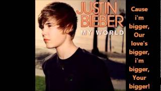 Justin Bieber  Bigger Lyrics