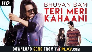 Bhuvan Bam- Teri Meri Kahaani | Official Music Video |