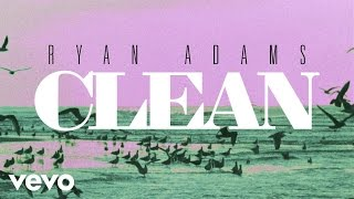 Ryan Adams - Clean (from '1989') (Audio)