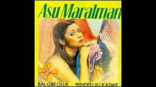 Asu Maralman - BAL GİBİ OLUR