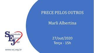 Prece pelos outros – Marli Albertina – 27/10/2020