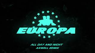 Europa (Jax Jones & Martin Solveig)   All Day And Night With Madison Beer (Axwell Remix)