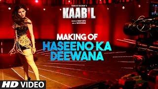 Making of Haseeno Ka Deewana Video Song - Kaabil