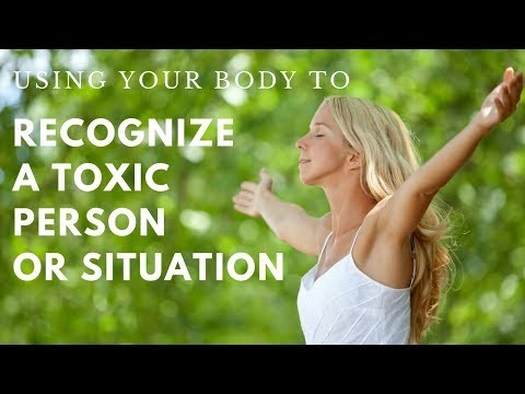 Using Your Body to Recognize a Toxic Person or Situation