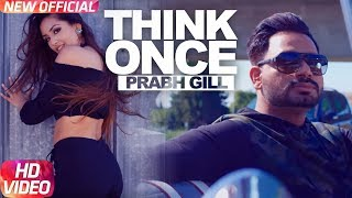 Gambar cover Prabh Gill: Think Once Official Song | Feat Roach Killa | Video TeamDG | MixSingh | Speed Records