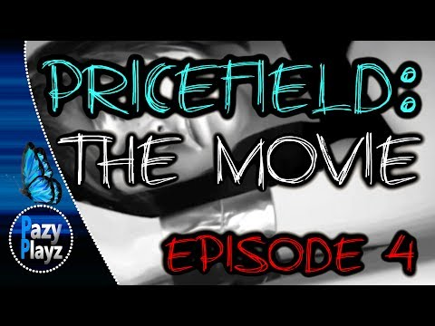 PRICEFIELD: THE MOVIE (EPISODE 4) HD Version