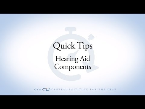 CID Quick Tips:  Hearing Aid Components
