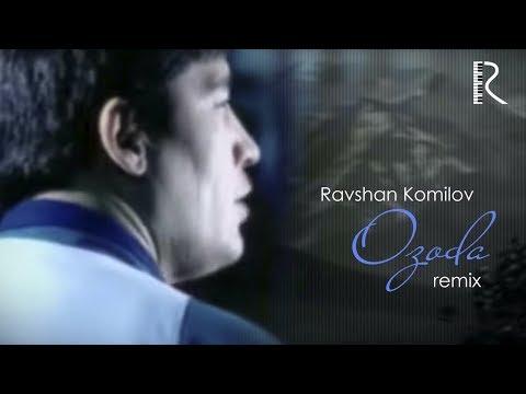 Ravshan Komilov - Ozoda (remix) | Равшан Комилов - Озода (ремикс)