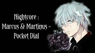 Nightcore : Marcus And Martinus   Pocket Dial (with Lyrics)