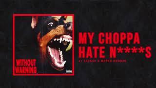 "21 Savage & Metro Boomin - ""My Choppa Hate N****s"" (Official Audio)"