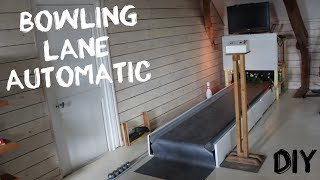 HOMEMADE BOWLING LANE AUTOMATIC !!!