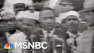 Remembering The Life And Legacy Of Dr.Martin Luther King | Morning Joe | MSNBC
