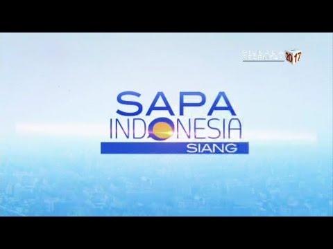 Sapa Indonesia Siang - 21 April 2017