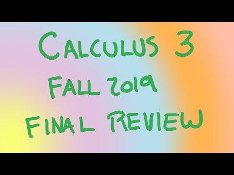 Calculus 3, Final Exam review (Fall 2019)