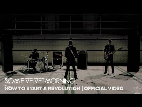 Some Velvet Morning - How To Start A Revolution (Kick-Ass Version)