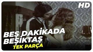Beş Dakikada Beşiktaş - Türk Filmi (1976)