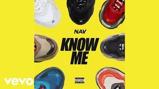 NAV   Know Me (Audio)