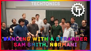 Dancing With A Stranger (Sam Smith, Normani) - The Techtonics (Live A Cappella)